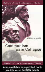 Communism and Its Collapse - Stephen White