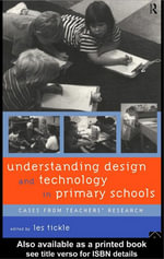 Understanding Design and Technology in Primary Schools : Cases from Teachers' Research