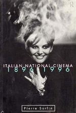 Italian National Cinema : 1896-1996 - Pierre Sorlin