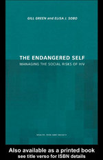 The Endangered Self : Managing the Social Risk of HIV - Gill Green