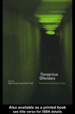 Dangerous Offenders : Punishment and Social Order