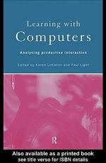 Learning with Computers : Analysing Productive Interactions - Paul Light