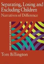 Separating, Losing and Excluding Children : Narratives of Difference - Tom Billington