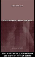 Bodybuilding, Drugs and Risk - Lee Monaghan