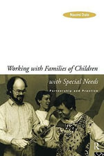 Working with Families of Children with Special Needs : Partnership and Practice - Naomi Dale