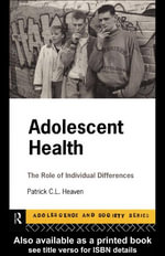 Adolescent Health : The Role of Individual Differences - Patrick Heaven