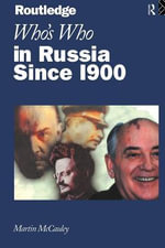 Who's Who in Russia Since 1900 : From 1900-1991 - Martin McCauley