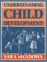 Understanding Child Development : Psychological Perspectives in an Interdisciplinary Field of Inquiry - Sara Meadows