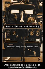 Death, Gender and Ethnicity - David, B.a . Field