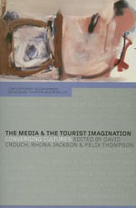 The Media and the Tourist Imagination : Converging Cultures