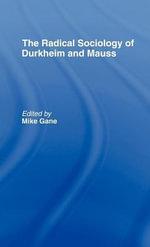 Radical Sociology of Durkheim and Mauss