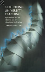 Rethinking University Teaching : A Framework for the Effective Use of Educational Technology - Diana Laurillard
