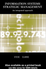Information Systems Strategic Management : An Integrated Approach - Steve Clarke