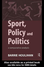 Sport, Policy and Politics - Barrie Houlihan