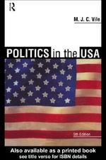 Politics in the USA - M. J. C. Vile