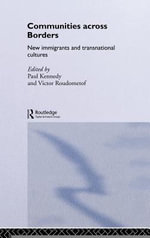 Communities Across Borders : New Immigrants and Transnational Cultures