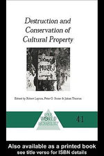 Destruction and Conservation of Cultural Property - R. Layton
