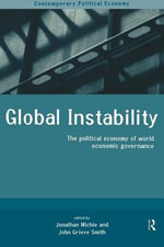 Global Instability : The Political Economy of World Economic Governance
