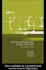 The Health Promoting School : Policy, Research and Practice - Susan Denman