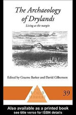 The Archaeology of Drylands : Living at the Margin - Graeme Barker