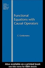 Functional Equations with Causal Operators - C. Corduneanu