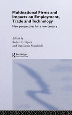 Multinational Firms and Impacts on Employment, Trade and Technology : New Perspectives for a New Century