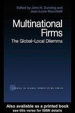 Multinational Firms : The Global-Local Dilemma - John Dunning