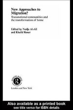 New Approaches to Migration? : Transnational Communities and the Transformation of Home - Nadje Al-Ali