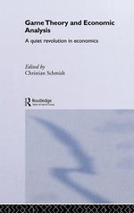 Game Theory and Economic Analysis : A Quiet Revolution in Economics