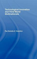 Technological Innovation and Third World Multinationals - Estrella E. Tolentino