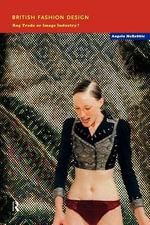 British Fashion Design : Rag Trade Or Image Industry? - Angela McRobbie