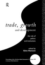 Trade, Growth and Development : The Role of Politics and Institutions : Proceedings of the 12th Arne Ryde Symposium, 13-14 June 1991, in Honour of Bo S??dersten
