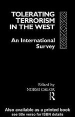 Tolerating Terrorism in the West : An International Survey - Noemi Gal-Or