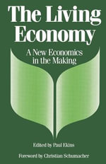 The Living Economy : A New Economics in the Making