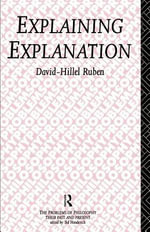 Explaining Explanation - David-Hillel Ruben