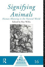 Signifying Animals : Human Meaning in the Natural World