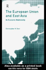 The European Union and East Asia - Christopher Dent