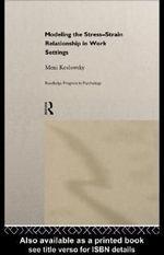 Modelling the Stress-Strain Relationship in Work Settings - Meni Koslowsky