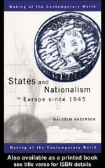 States and Nationalism in Europe Since 1945 - Malcolm Anderson