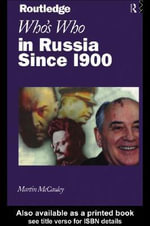 Who's Who in Russia since 1900 - Martin McCauley