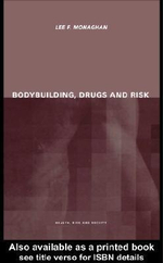Bodybuilding, Drugs and Risk - Lee F. Monaghan