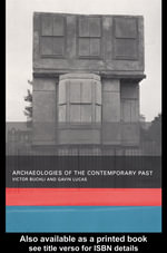 Archaeologies of the Contemporary Past - Victor Buchli