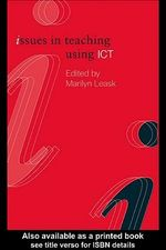 Issues in Teaching Using Ict - Marilyn Leask