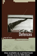 Coastal Defences : Processes, Problems and Solutions - Peter W. French