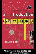 An Introduction to Cybercultures : David Ball - David Bell