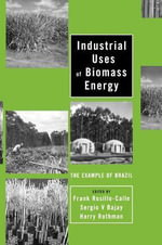 Industrial Uses of Biomass Energy : The Example of Brazil