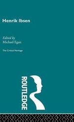Henrik Ibsen : The Critical Heritage