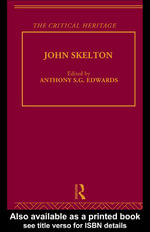 John Skelton : The Critical Heritage