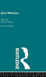 John Webster : The Critical Heritage