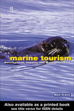 Marine Tourism : Development, Impacts and Management - Mark Orams